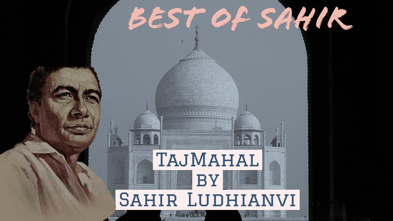 Tajmahal- Sahir Ludhiyanavi
